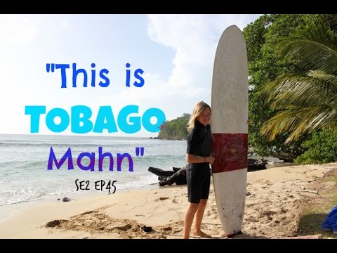 SE2 EP45 Surf and Explore Tobago - Sailing in the Caribbean