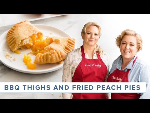 How to Make Fried Peach Pies at Home and the Best Barbecue Chicken Thighs