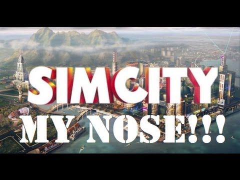 MY NOSE IS CRAZY SimCity Lets Build Ep 9