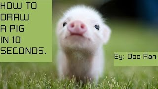 """How to draw a """"PIG"""" in less than 10 seconds! (HD)"""