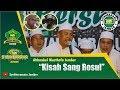 Kisah Sang Rosul - Ahbaabul Musthofa Jember   Syekhermania Jember Bersholawat