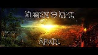 Arkel | Si Bien O Mal | Videoclip 2018