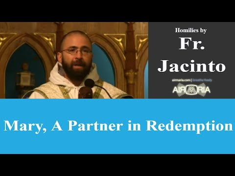 Mary, A Partner in Redemption - Aug 15 - Homily - Fr Jacinto