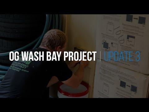 The OG Wash Bay Project:  E5 - Update #3
