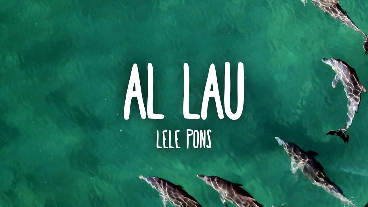 Lele Pons - Al Lau (Letra/Lyrics)