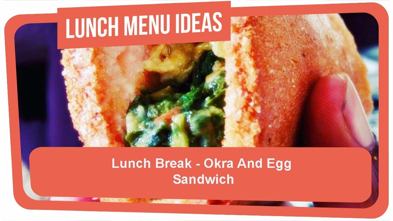 Lunch break okra and egg sandwich youtube forumfinder Images
