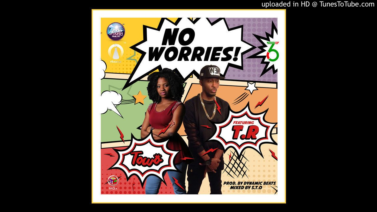 Download Towo Featuring T.R (Terry Tha Rapman) - NoWorries