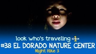 El Dorado Nature Center Park (Night Hike, Part 3): Look Who
