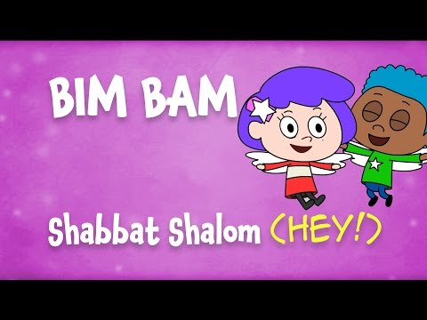 Shabbat Shalom - HEY! (The Bim Bam song)