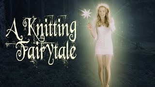 Knitting Fairytale - A Bedtime Story (Short Film) Thumbnail