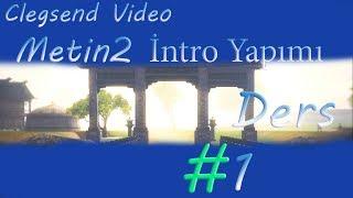 Metin2 intro Yapımı Ders 1