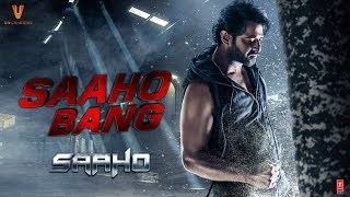 Saaho Bang | Saaho Movie  | Prabhas | Shraddha Kapoor | Sujeeth | Ghibran | UV Creations