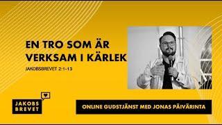 """""""En tro som är verksam i kärlek"""" - Jonas Päivärinta"""