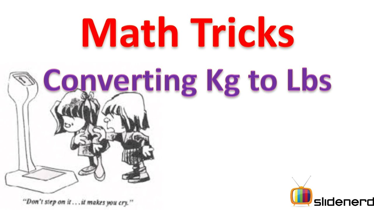 What is the kilograms to pounds conversion?