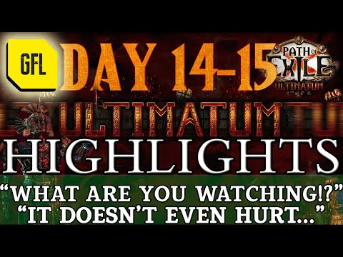"Path of Exile 3.14: ULTIMATUM DAY #14-15 Highlights ""WHAT ARE YOU WATCHING!?"" ""IT DOESN'T EVEN HURT"""