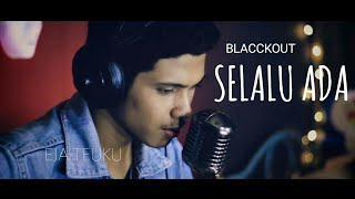 Selalu Ada Blackout Cover by Eja Teuku