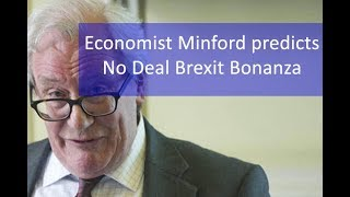 Patrick Minford, Brexit and a No Deal