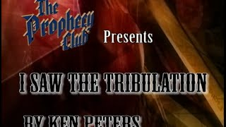 Ken Peters - I Saw The Tribulation (Full Version)