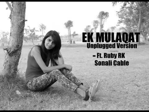 Ek Mulaqat Ho - Unplugged | Anmol Malik | Sonali Cable | Female Version | Ft. Ruby RK