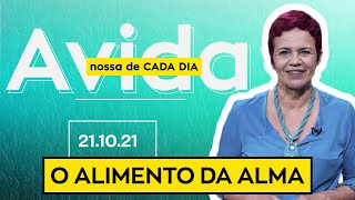 O ALIMENTO DA ALMA - 21/10/2021