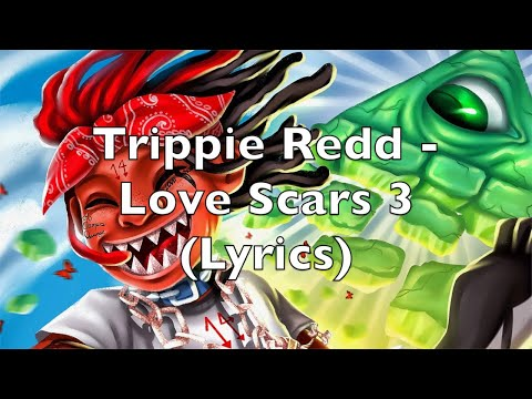trippie-redd---love-scars-3-(lyrics)