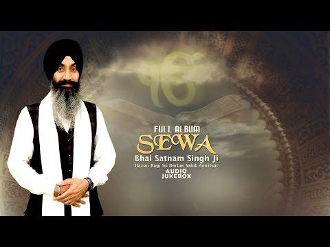 Jukebox | Sewa | Bhai Satnam Singh Ji | Hazuri Ragi Sri Darbar Sahib | Full Album | Amritt Saagar