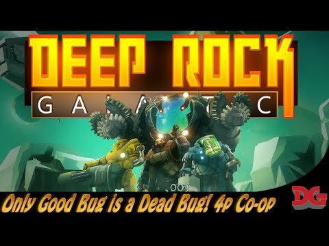 Deep Rock Galactic ► 4 Player Co-operative - The Only Good Bug is a Dead Bug!