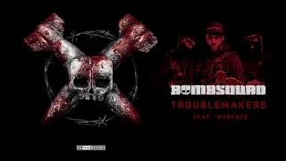 N Vitral presents BOMBSQUAD - Troublemakers (Feat.  Warface)