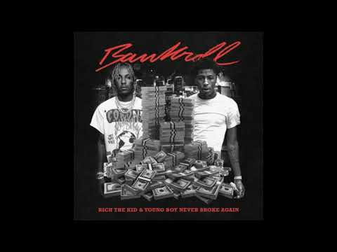 Rich The Kid & YoungBoy Never Broke Again – Bankroll