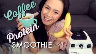 COFFEE PROTEIN SMOOTHIE | Breakfast, Pre & Post Work Out Smoothie
