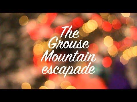 The Grouse Mountain escapade
