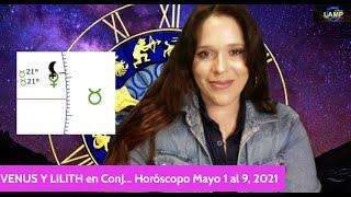 VENUS Y LILITH en Conjunción Horóscopo Semana Mayo 3-9. 2021