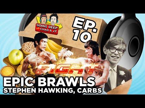 Ep. 10 - Epic Brawls, Stephen Hawking, Carbs