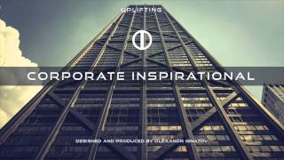 Inspiring Uplifting Corporate Background Music | Royalty Free | Produced By Olexandr Ignatov