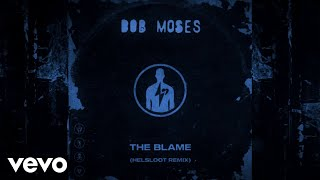 Bob Moses - The Blame (Helsloot Remix) (Official Audio)