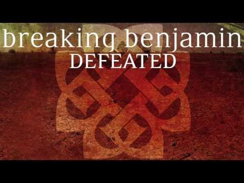 Breaking Benjamin - Defeated (Audio)