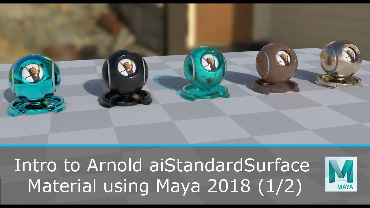 Arnold aiStandardSurface Material using Maya 2018 (1/2)