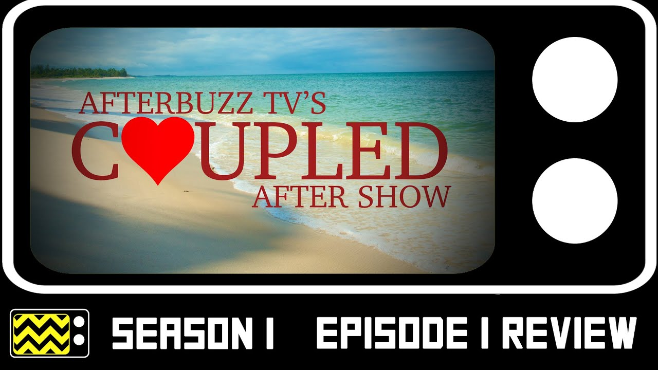 Download Coupled Season 1 Episode 1 Review & After Show   AfterBuzz TV