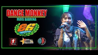 Download DANCE MONKEY KOPLO MANTAP GEDRUK MG 86 voc MAYA SABRINA LIVE MARON | SMS PRO AUDIO