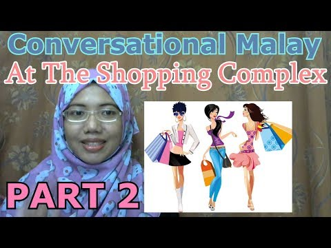 [LEARN MALAY] 140-PART 2: At The Shopping Complex