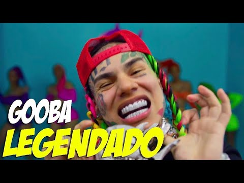6IX9INE- GOOBA (Legendado) [VIDEOCLIPE]