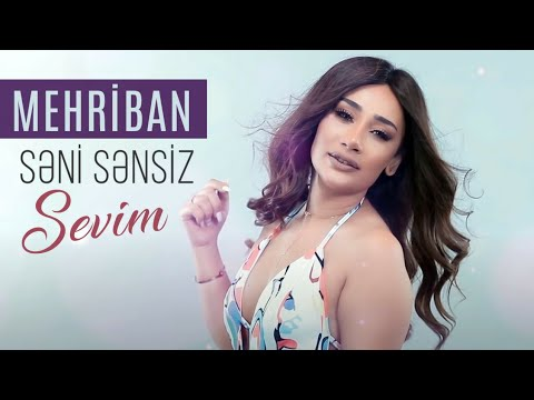 Mehriban - Seni Sensiz Sevim 2020 (Official Music Video)