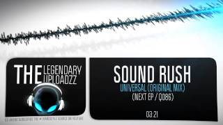Sound Rush - Universal (Original Mix) [FULL HQ + HD]