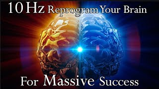 🎧 10 Hz Reprogram your Mind for success | Activate your s...