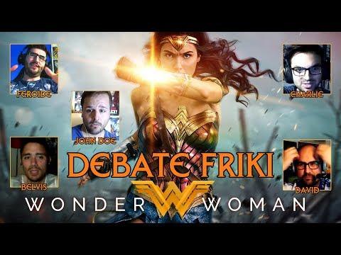 Wonder Woman - DEBATE FRIKI - CRÍTICA - REVIEW - OPINIÓN - John Doe - Gal Gadot - Pine - Jenkins