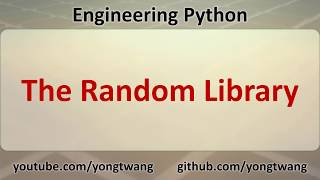 Engineering Python 11A: The Random Library