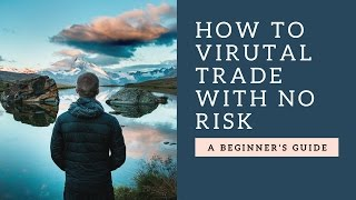 How to Virtual Trade   How to Understand a Trading Screen  Brokerage Platform