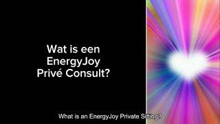 Wat is een EnergyJoy Privé Consult?