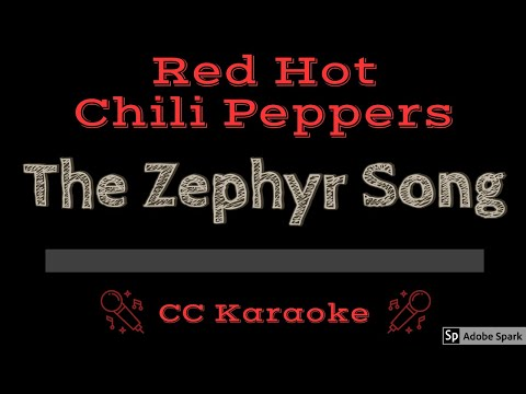Red Hot Chili Peppers   The Zephyr Song CC Karaoke Instrumental