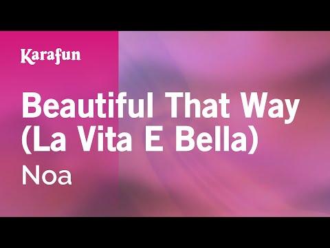 Karaoke Beautiful That Way (La Vita E Bella) - Noa *